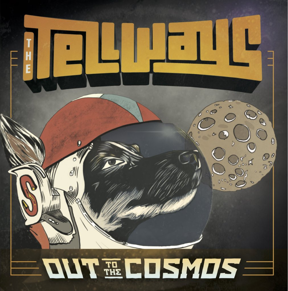 The Tellways - Out To The Cosmos